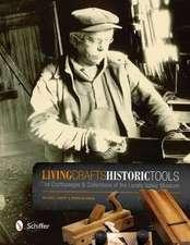 Living Crafts, Historic Tools
