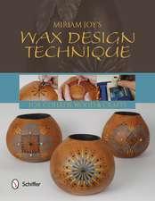 Miriam Joy's Wax Design Techniques