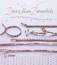 Brazilian Bracelets:  Making Friendship Bracelets & More! [With 5-Thread Starter Pack]