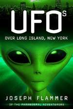UFOs Over Long Island, New York