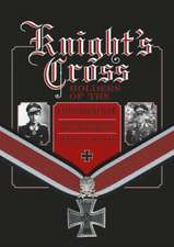Knight's Cross Holders of the Fallschirmjger: Hitler's Elite Parachute Force at War, 1940-1945