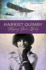 Harriet Quimby: Flying Fair Lady