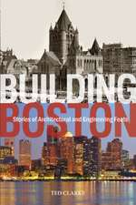 Building Boston: Stories of Architectural & Engineering Feats