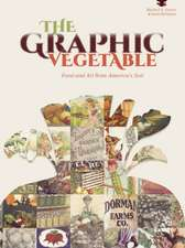Graphic Vegetable: Food & Art from America's Soil