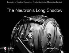 Neutron's Long Shadow: Legacies of Nuclear Explosives Production in the Manhattan Project