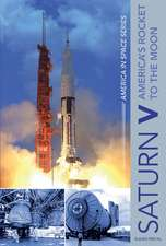 Saturn V: America's Rocket to the Moon