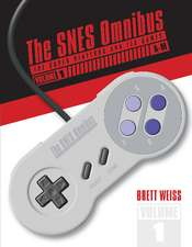 The SNES Omnibus: The Super Nintendo and Its Games, Vol. 1 (AM)