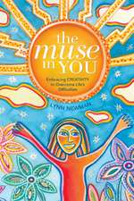 The Muse in You: Embracing Creativity to Overcome Life's Difficulties