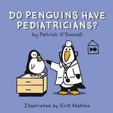 Do Penguins Have Pediatricians?