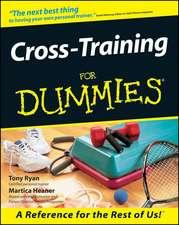 Cross–Training For Dummies