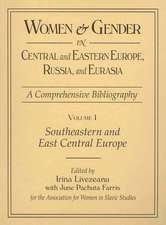 Women and Gender in Central and Eastern Europe, Russia, and Eurasia:  Southeastern and East Central Europe (Edit