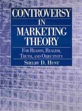 Controversy in Marketing Theory:  For Reason, Realism, Truth, and Objectivity
