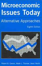 Microeconomic Issues Today:  Alternative Approaches, Eighth Edition