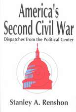 America's Second Civil War:  Dispatches from the Political Center