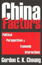 China Factors:  Political Perspectives & Economic Interactions