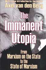 The Immanent Utopia:  From Marxism on the State to the State of Marxism