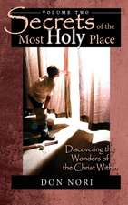 Secrets of the Most Holy Place Volume 2