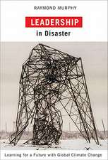 Leadership in Disaster: Learning for a Future with Global Climate Change