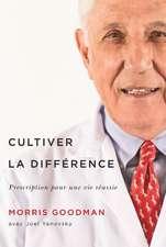 Cultiver la différence: Prescription pour une vie réussie