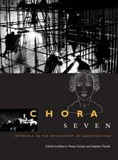 Chora 7: Intervals in the Philosophy of Architecture