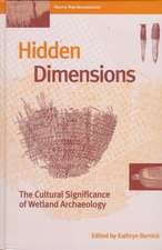 Hidden Dimensions: The Cultural Significance of Wetland Archaeology