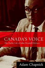 Canada's Voice:  The Public Life of John Wendell Holmes