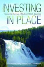 Investing in Place:  Economic Renewal in Northern British Columbia