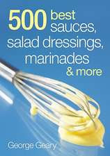 500 Best Sauces, Salad Dressings, Marinades & More:  Includes Dairy-Free, Egg-Free and White Sugar-Free Recipes