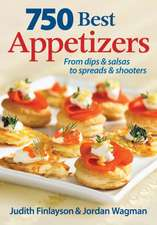 750 Best Appetizers:  From Dips & Salsas to Spreads & Shooters