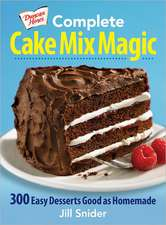 Duncan Hines Complete Cake Mix Magic:  300 Easy Desserts Good as Homemade