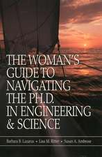 The Woman′s Guide to Navigating the Ph.D. in Engineering & Science