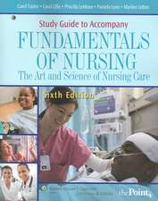Study Guide to Accompany Fundamentals of Nursing: The Art and Science of Nursing Care