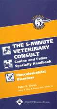 The Five–Minute Veterinary Consult Canine and Feline Specialty Handbook: Musculoskeletal Disorders