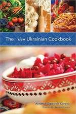 The New Ukrainian Cookbook:  Revised Edition