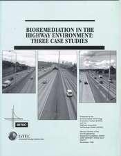 "Bioremediation in the Highway Environment: ""Three Case Studies"""