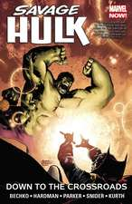 Savage Hulk Volume 2: Down To The Crossroads