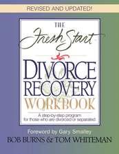 The Fresh Start Divorce Recovery Workbook