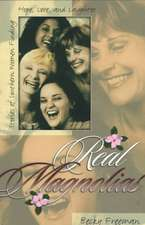 Real Magnolias:  Stories of Southern Women Finding Hope, Love, and Laughter