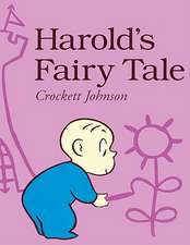 Harold's Fairy Tale:  Further Adventures with the Purple Crayon