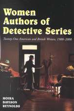 Women Authors of Detective Series:  Twenty-One American and British Writers, 1900-2000