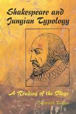 Shakespeare and Jungian Typology:  A Reading of the Plays