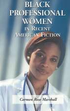 Black Professional Women in Recent American Fiction: """"