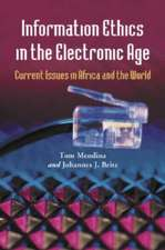 """Information Ethics in the Electronic Age: """"Current Issues in Africa and the World"""""""