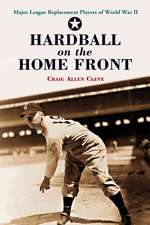 """Hardball on the Home Front: """"Major League Replacement Players of World War II"""""""