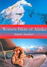 "Women Pilots of Alaska: ""36 Interviews and Profiles"""