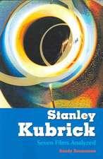 Stanley Kubrick:  Seven Films Analyzed