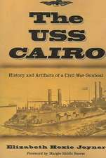 "The U.S.S. Cairo: ""History and Artifacts of a Civil War Gunboat"""