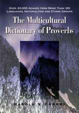 The Multicultural Dictionary Of Proverbs: Over 20,000 Adages From More Than 120 Languages, Natinalities and Ethnic Groups