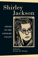 Shirley Jackson:  Essays on the Literary Legacy