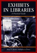 Exhibits in Libraries:  A Practical Guide